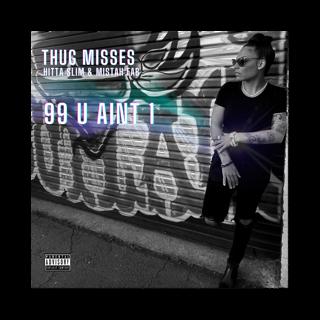 Thug Misses - 99 U Ain't 1's Avatar